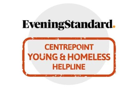 The Evening Standard - Centrepoint Young & Homeless Helpline